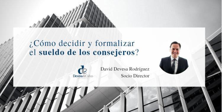 ¿Cómo decidir y formalizar el sueldo de los consejeros?
