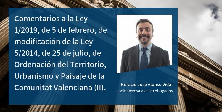 Comentarios a la Ley 1/2019, de 5 de febrero, de modificación de la Ley 5/2014, de 25 de julio, de Ordenación del Territorio, Urbanismo y Paisaje de la Comunitat Valenciana (II)