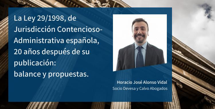 La Ley 29/1998, de Jurisdicción Contencioso-Administrativa española, 20 años después de su publicación: balance y propuestas