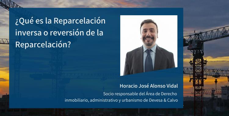 ¿Qué es la Reparcelación inversa o reversión de la Reparcelación?