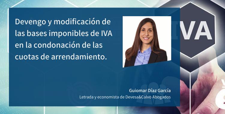 Devengo y modificación de las bases imponibles de IVA en la condonación de las cuotas de arrendamiento