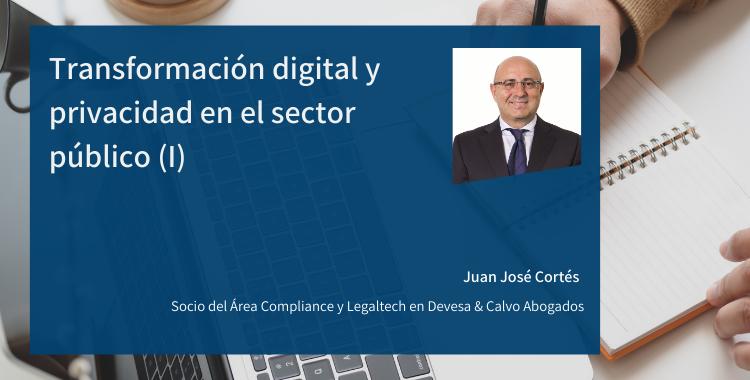 Transformación digital y privacidad en el sector público (I)