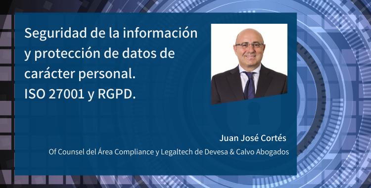 Seguridad de la información y protección de datos de carácter personal. ISO 27001 y RGPD.