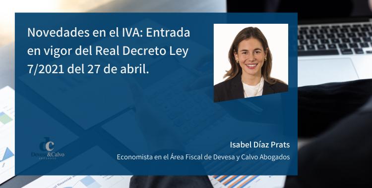 Novedades en el IVA: Entrada en vigor del Real Decreto Ley 7/2021 del 27 de abril.