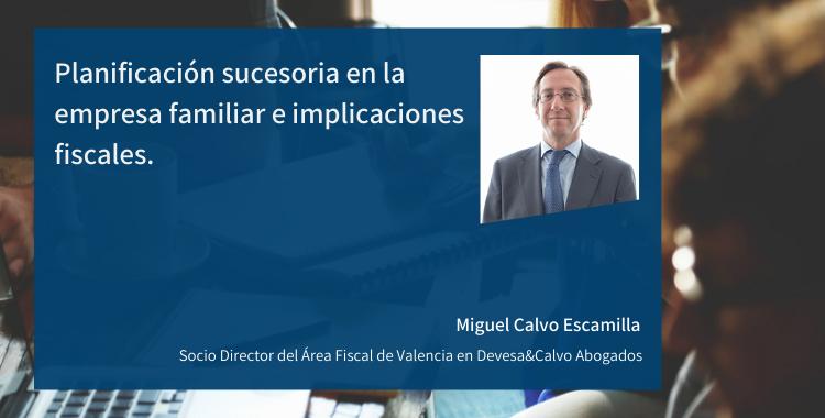 Planificación sucesoria en la empresa familiar e implicaciones fiscales